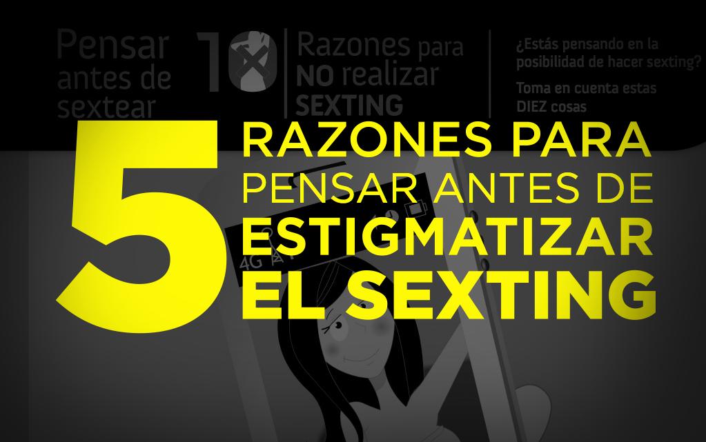 5 razones para pensar antes de estigmatizar el sexting