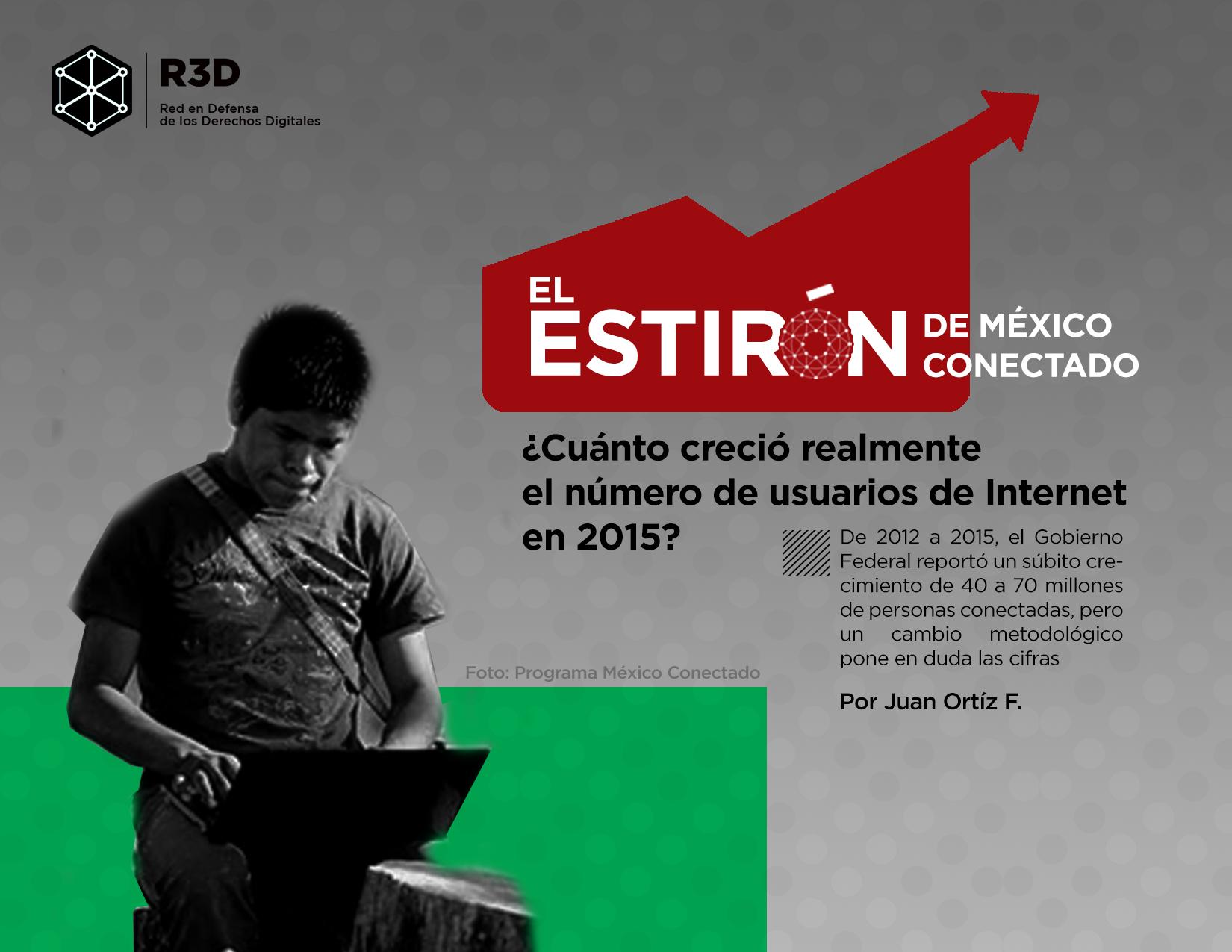 El estirón de México Conectado: ¿cuánto creció realmente el número de usuarios de Internet en 2015?