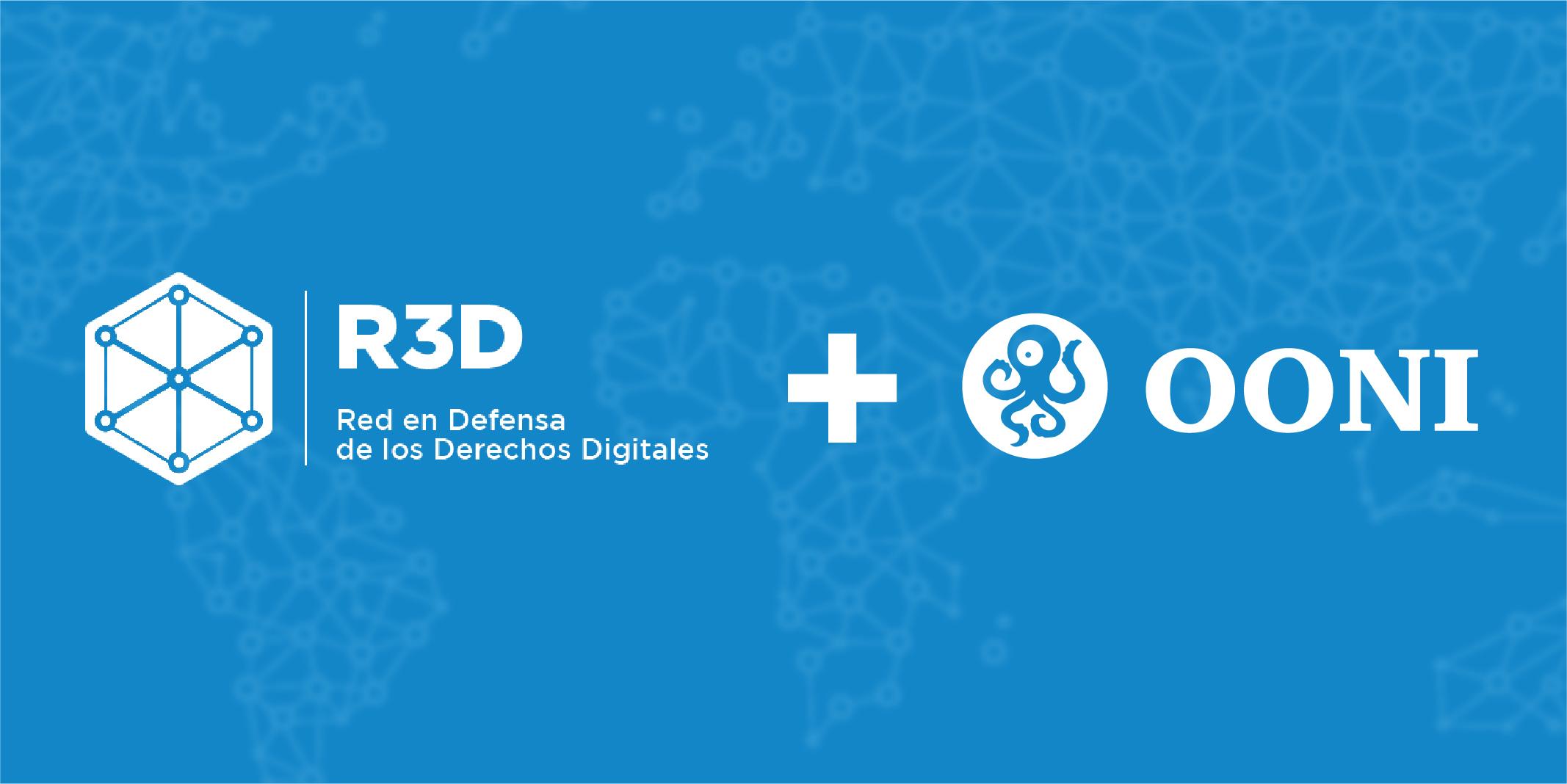R3D y OONI anuncian alianza para combatir la censura en Internet
