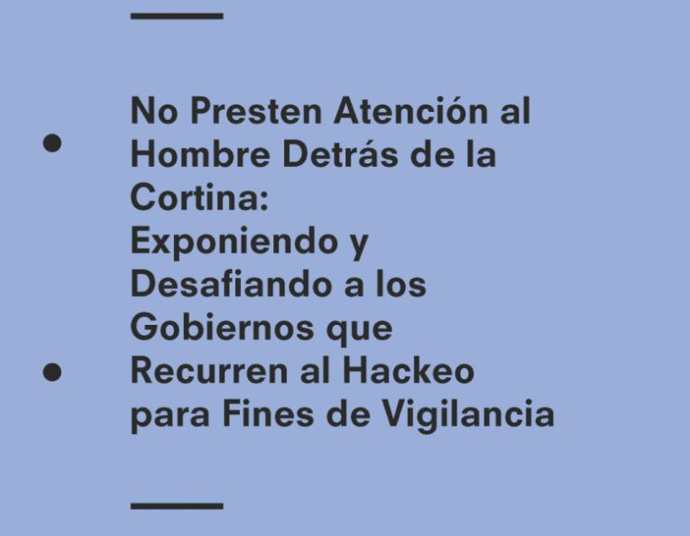Gobiernos de América Latina recurren a la vigilancia ilegal con software sofisticado, señala informe de Privacy International