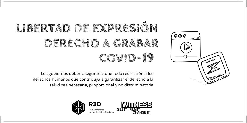 Necesidad de salvaguardar la libertad de expresión, incluyendo el derecho a videograbar, durante la pandemia del COVID-19 en América Latina